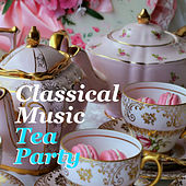 Classical Music Tea Party von Various Artists