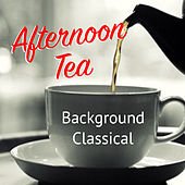 Afternoon Tea Background Classical von Various Artists