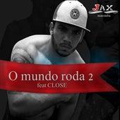 O Mundo Roda 2 by JAX MAROMBA