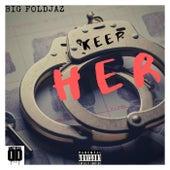 Keep Her by Mr Foldjaz