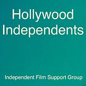 Hollywood Independents by Independent Film Support Group