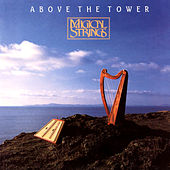 Above The Tower von Magical Strings (Philip & Pam Boulding)