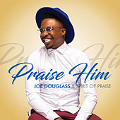 Praise Him (Live) von Joe Douglas