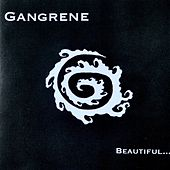 Beautiful... (Gangrene) by Gangrene