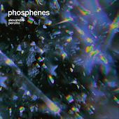 Phosphenes von Alexandre Perotto