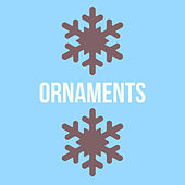 Ornaments by Hunny