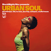 Urban Soul (Black Mighty Wax presents: downtempo, r&b, nu soul, jazz hop, acid jazz & soulful house) de Black Mighty Wax