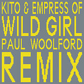 Wild Girl (Paul Woolford Remix) by Kito