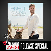 Ticket To L.A. (Big Machine Radio Release Special) by Brett Young