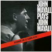 John Mayall Plays John Mayall (Live At Klooks Kleek, London / 1964) de John Mayall