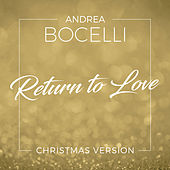 Return To Love (Christmas Version) by Andrea Bocelli