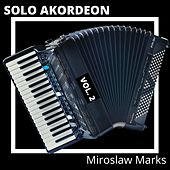 Solo Akordeon, Vol. 2 (Instrumental) by Miroslaw Marks