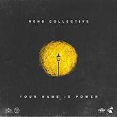YOUR NAME IS POWER (Acoustic) von Rend Collective