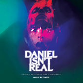 Daniel Isn't Real (Original Motion Picture Soundtrack) by Clark