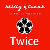 Twice (feat. Funky Torinos) de Willy Crook