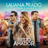 Beijo Amador (Ao Vivo Em São Paulo / 2019) de Lauana Prado