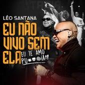 Eu Não Vivo Sem Ela (Ao Vivo Em São Paulo / 2019) de Léo Santana