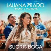 Suor Da Sua Boca (Ao Vivo Em São Paulo / 2019) de Lauana Prado