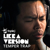 Don't Fight It (triple j Like A Version) von The Temper Trap