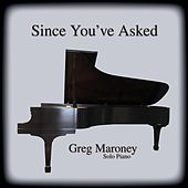 Since You've Asked de Greg Maroney