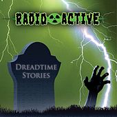 Dreadtime Stories de Radio Active