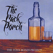 The Back Porch by The Tony Bondi Project