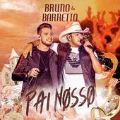 Pai Nosso (Ao Vivo) de Bruno & Barretto