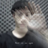 Never see you again de 肖卓