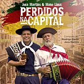 Perdidos Na Capital (feat. Mano Lima) de Joca Martins