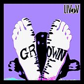 Grown by Liv V