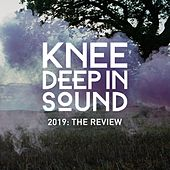2019: The Review by Hot Since 82, Miane, Freddie Frampton, Oliver Knight, Jeremy Moore, Manu Gonzalez, Oscar L, Maxinne, Huxley