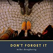 Don't Forget It de Mike Dougherty
