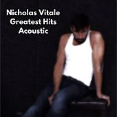 Greatest Hits (Acoustic) by Nicholas Vitale