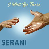 I Will Be There de Serani