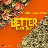Better Than That de Govana and Jada Kingdom