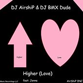 Higher (Love) (feat. Jenna) by DJ AirshiP