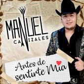 Antes de Sentirte Mía de Manuel Canizales