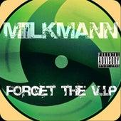 Forget the V.I.P de Milkman