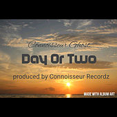 Day Or Two van Connoisseur Ghost