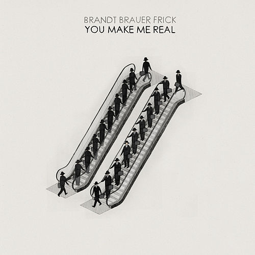 You Make Me Real by Brandt Brauer Frick