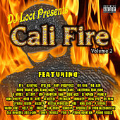 DJ Loot Presents: Cali Fire, Vol. 2 by Various Artists