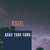 Arah Yang Sama by Rigel