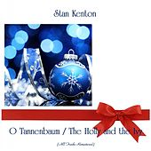 O Tannenbaum / The Holly and the Ivy (Remastered 2019) von Stan Kenton