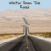 Waitin' Down the Road von Carl Smith, Lefty Frizzell, Pee Wee King, Eddy Arnold, Merle Haggard, Eddie Dean, Don Gibson, The Browns, Rex Allen, Red Sovine, Joe Carson, Tex Williams, Gerhard Wendland, Doris Day, Husky, Ferlin