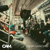 Keep Dancing by Cam
