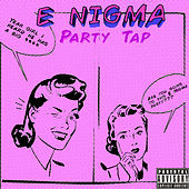 Party Tap de Enigma