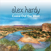 Come out the West de Alex Hardy