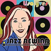 Jazz Rewind by Lisa Yves