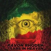 Tears in Heaven by Ravon Rhoden