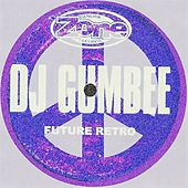 Future Retro by DJ Gumbee